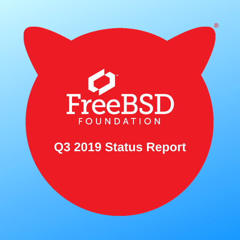 FreeBSD Foundation Q3 2019 Status Update